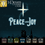 Te Deum Peace and Joy Concert